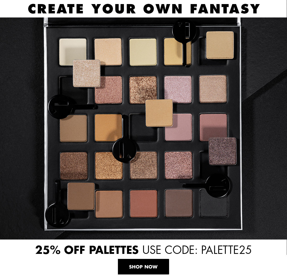 Create your own fantasy - 25% Off Palettes Use Code: PALETTE25   Shop Now   LORAC   Products front facing with black background