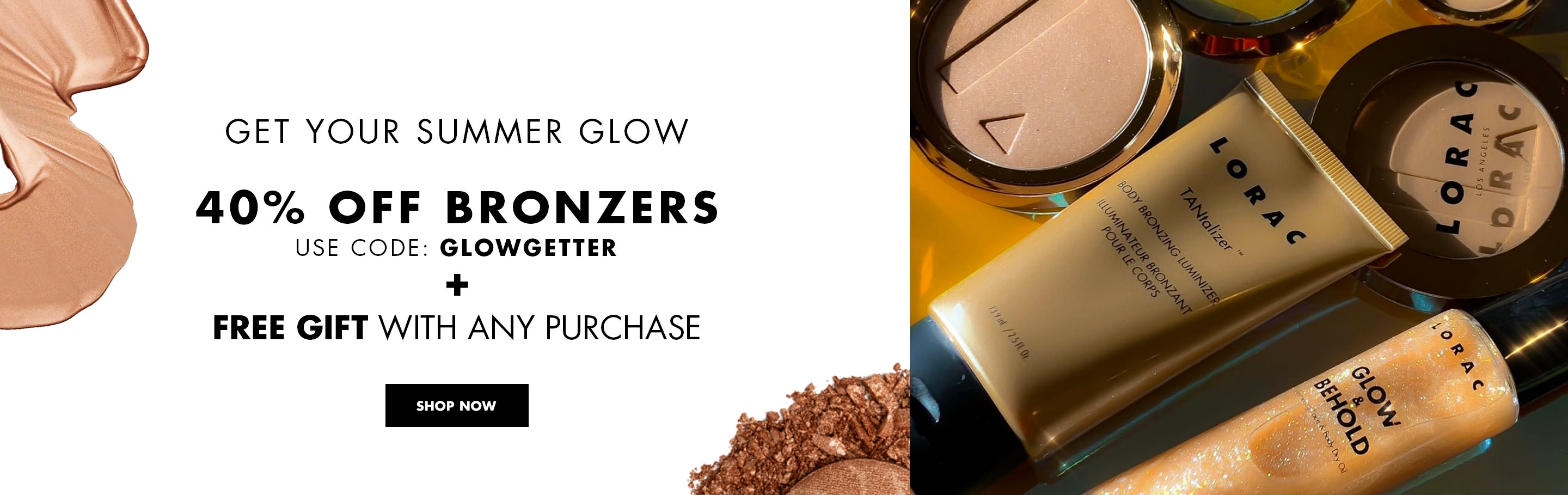 lorac | Get Your Summer Glow 40% off Bronzers Use Code: GLOWGETTER + Free Gift with any Purchase | SHOP NOW
