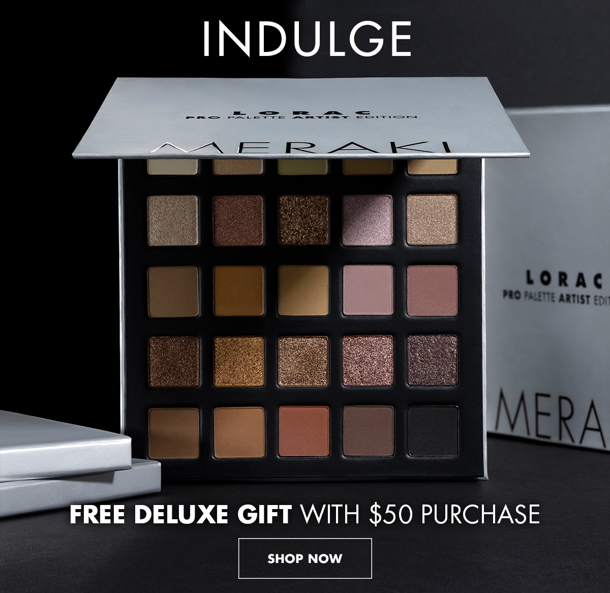 LORAC   INDULGE Free Deluxe Gift with $50 Purchase   SHOP NOW
