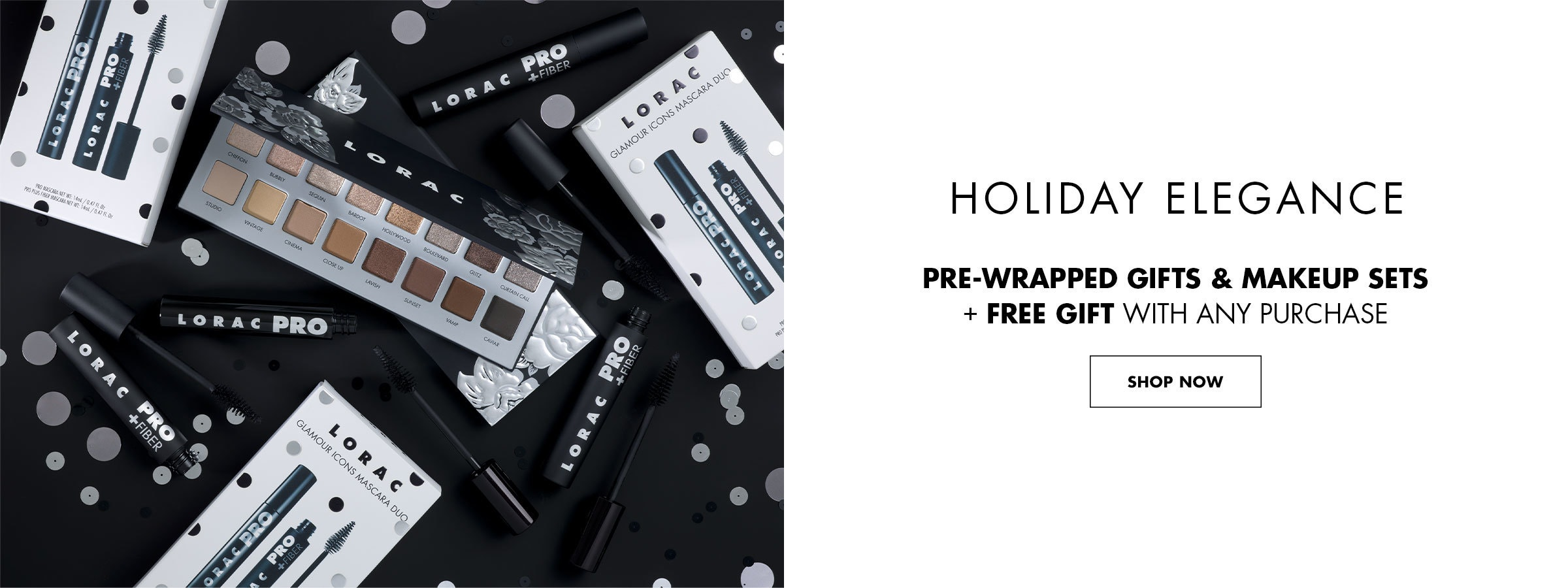 LORAC | Holiday Elegance Pre Wrapped Gifts and Makeup Sets with free gift with any purchase | Products on a black background | SHOP NOW