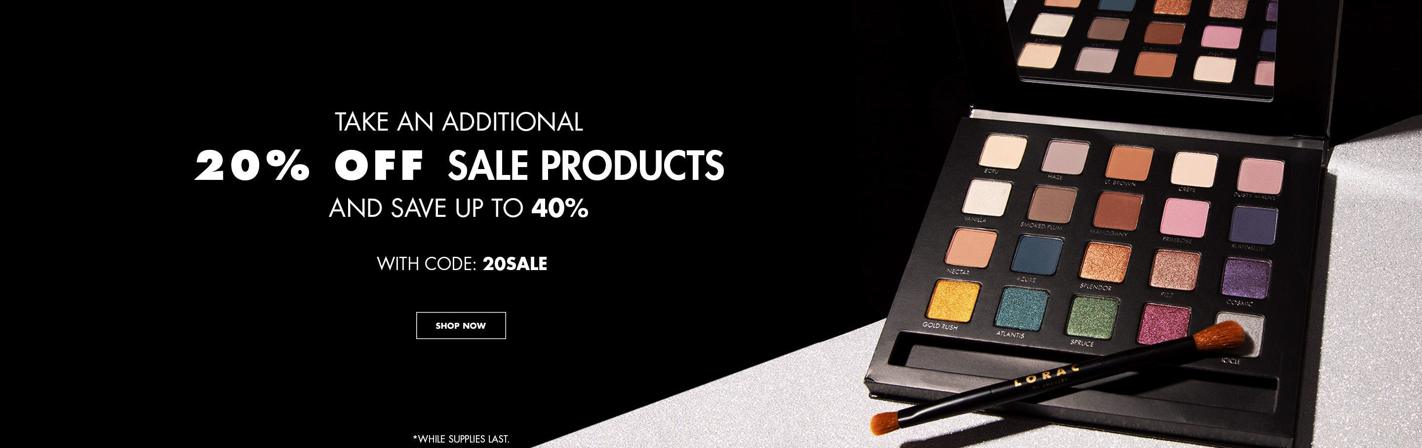 Limited Time Only Save Up To 40% Off All Sale Items | Use Code 20SALE At Checkout | LORAC | SHOP Now